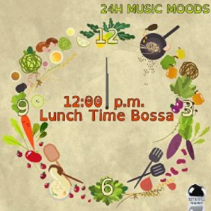 24H Music Moods: 12:00 p.m. Lunch Time Bossa (2015) ExtraBall Records