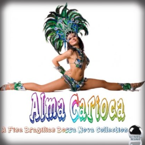 Alma Carioca - A Fine Brazilian Bossa Nova Collection (2013) ExtraBall Records