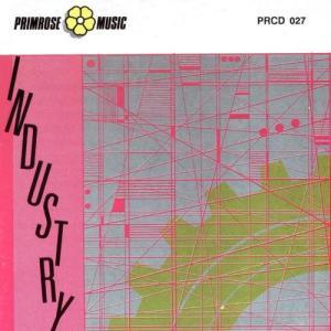 Antonio Sechi, Stefano Torossi, et al. - Industry (1991) Primrose Music (PRCD 027)