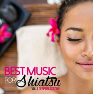 Best Music For Shiatsu, Vol. 1 - Deep Relaxation (2015) Relaxing Music
