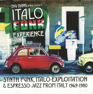 Big Bang Presents Italo Funk Experience- Synth Funk, Italo-Exploitation & Espresso-Jazz From Italy 1969-1980 (2011) Nascente