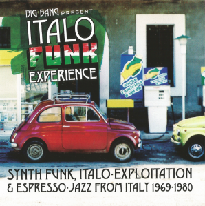 Big Bang Presents Italo Funk Experience- Synth Funk, Italo-Exploitation & Espresso-Jazz From Italy 1969-1980 (2011) Nascente
