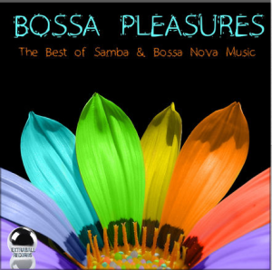 Bossa Pleasures: The Best of Samba & Bossa Nova Music (2014)