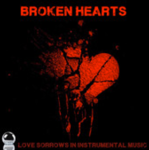Broken Hearts: Love Sorrows in Instrumental Music (2014) ExtraBall Records (5 Sep)