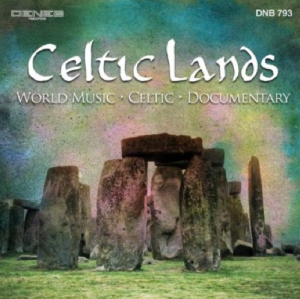 Celtic Lands: World Music, Celtic, Documentary (2014) Deneb Records Flippermusic