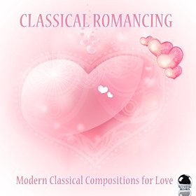 Classical Romancing: Modern Classical Compositions for Love (2014) ExtraBall Records