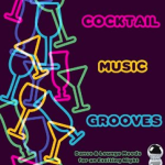 Cocktail Music Grooves: Dance & Lounge Moods for an Exciting Night (2015) ExtraBall Records