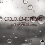 Cold Emotions: Melancholic Piano Melodies Collection (2014) ExtraBall Records cover