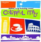 Colorful Italy: Italian, Easy Listening, Travel (2014) Deneb Records/Flippermusic