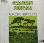 Commenti Musicali - Agreste - Bucolico (1988) Fonit Cetra RAI