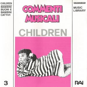 Commenti musicali: Children - bambini buoni e bambini cattivi (1993) [Fonit Cetra/RAI] [Italy] (CDFC 4038)
