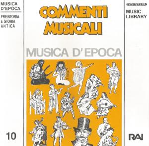 Commenti musicali: musica d'epoca - preistoria e storia antica (1993) [Fonit Cetra/RAI] [Italy] (CDFC 4051)