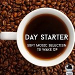 Day Starter: Soft Music Selection To Wake Up (2014) ExtraBall Records