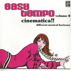 "Easy Tempo, Volume 8 - Cinematica!! Different Musical Horizons (1999) Easy Tempo [Italy] (ET 922 CD RE) with Stefano Torossi's ""Fearing Much"""