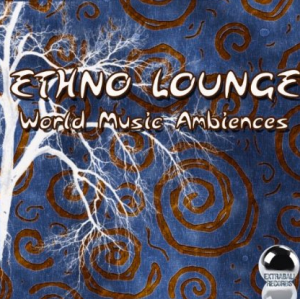 Ethno Lounge - World Music Ambiences (2013) ExtraBall Records - Digital Download
