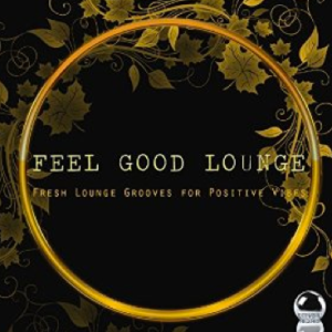 Feel Good Lounge: Fresh Lounge Grooves for Positive Vibes (2015) ExtraBall Records