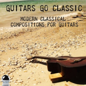 Guitars Go Classic: Modern Classical Compositions For Guitars (2014)