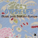 Gypsy Life: Music from Eastern Europe (2014) ExtraBall Records