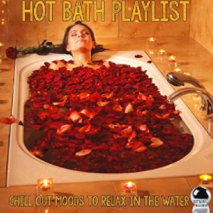 Hot Bath Playlist: Chill Out Moods to Relax in the Water (2015) ExtraBall Records