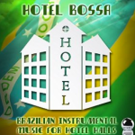 Hotel Bossa: Brazilian Instrumental Music for Hotel Halls (2015) ExtraBall Records