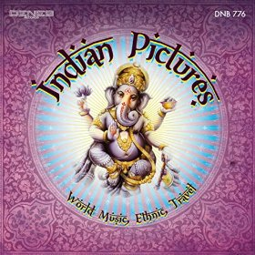 Indian Pictures: World Music, Ethnic, Travel (2014) Deneb Records (DNB 776)