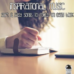 Inspirational Music: Soft & Easy Songs to Focus on Daily Work (2015) ExtraBall Records