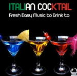 Italian Cocktail: Fresh Easy Music To Drink To (2014) ExtraBall Records