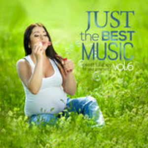 Just the Best Music, Vol. 6: Sweet Lullabies for Your Pregnancy (2015) Relaxing Music