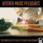 Kitchen Music Pleasures: The Smooth Jazz Playlist to Enjoy Your Cooking (2015) ExtraBall Records