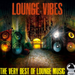 Lounge Vibes - The Very Best of Lounge Music (2013) ExtraBall Records Download