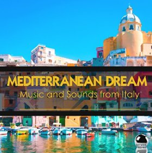 Mediterranean Dream - Music and Sounds from Italy (2016) Extraball Records.png