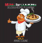 Music for Cooking: Delicious Recipes To Surprise, Vol. 3 - Arabic Cuisine (2015) Lounge Music Cocktail