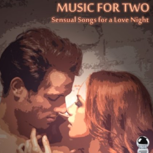 Music For Two: Sensual Songs for a Love Night (2014) ExtraBall Records