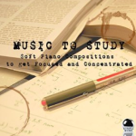 Music to Study: Soft Piano Compositions to Get Focused and Concentrated (2015) ExtraBall Records