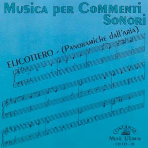Musica Per Commenti Sonori: Elicottero (Panoramiche dall'aria) (1996) [Italy] (CD CO - 05)
