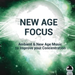 New Age Focus: Ambient and New Age Music to Improve Your Concentration (2015) ExtraBall Records