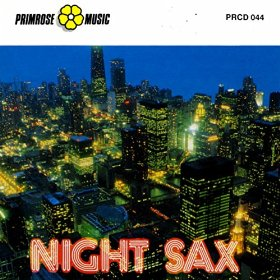 Night Sax (2008) Primrose Music (PRCD 044)