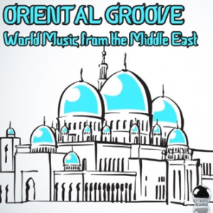 Oriental Groove: World Music from the Middle East (2014) ExtraBall Records