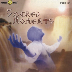 Sacred Moments - Meditative And Religious Music For The Heart And Soul (2009) Primrose Music [Italy] PRCD 121