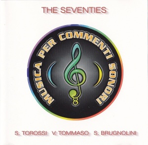 Sandro Brugnolini, Vito Tommaso, and Stefano Torossi - Musica Per Commenti Sonori - The Seventies (1998) [Italy] (CD CO - 08)