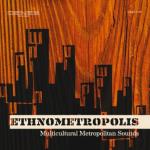 Ethnometropolis (2011) Deneb Records