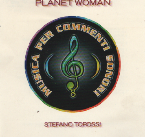 Stefano Torossi - Musica per commenti sonori Planet Woman (1998) Costanza Records (CD CO-11)