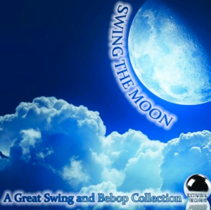Swing The Moon - A Great Swing and Bebop Collection (2013) ExtraBall Records