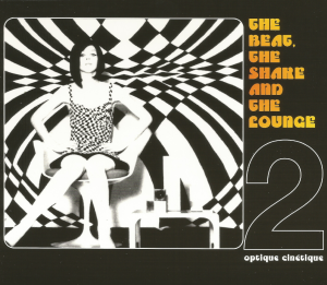 "The Beat, the Shake, and the Lounge 2 - Optique Cinétique (2001), a compilation with ""L'Età Del Malessere (Shake) """