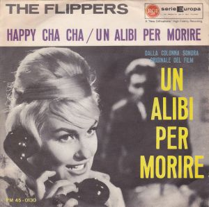 "The Flippers - ""Happy Cha Cha"" - ""Un alibi per morire"" (1961) RCA 45"