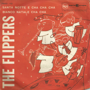 "The Flippers - ""Santa Notte E Cha Cha"" and ""Bianco Natale Cha Cha"" (1960) RCA Camden [Italy] (CP 113) front"