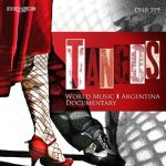 Federico Arezzini and Stefano Torossi - Tangos: World Music, Argentina, Documentary (2014) Deneb Records/Flippermusic (DNB 799)