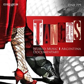 Federico Arezzini and Stefano Torossi - Tangos: World Music, Argentina, Documentary (2014) Deneb Records/Flippermusic (DNB 799)