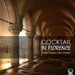Various Artists - Cocktail in Florence - Italian Happy Hour Playlist (2016) ExtraBall Records