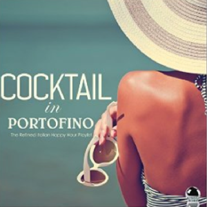 Various Artists - Cocktail in Portofino - The Refined Italian Happy Hour Playlist (2016) ExtraBall Records